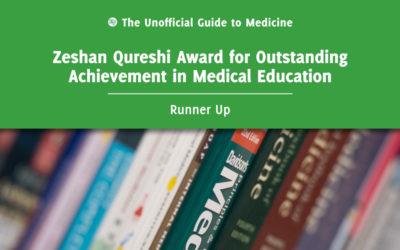 Zeshan Qureshi Award for Outstanding Achievement in Medical Education Runner Up: Lasith Ranasinghe