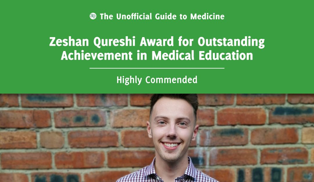 Zeshan Qureshi Award for Outstanding Achievement in Medical Education Highly Commended: Adam Vaughan